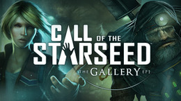 The Gallery - Episode 1: Call Of The Starseed
