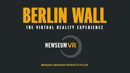 Berlin Wall: The Virtual Reality Experience