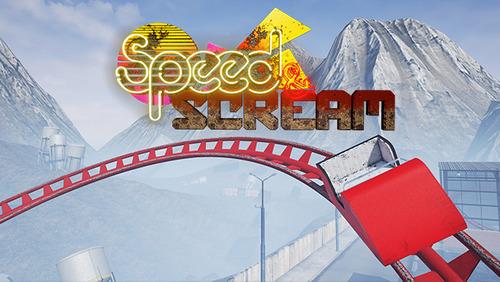 Speed and Scream