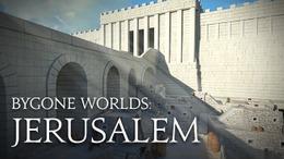 Bygone Worlds: Jerusalem