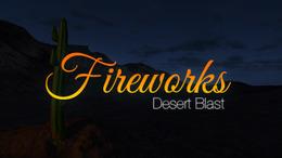 Fireworks | Desert Blast