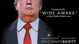 "Trump In VR: ""Wide Awake"""